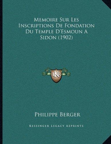 Memoire Sur Les Inscriptions de Fondation Du Temple D'Esmoun a Sidon (1902)