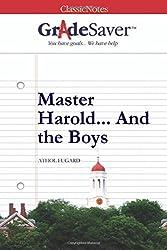 GradeSaver (TM) ClassicNotes: Master Harold... And the Boys