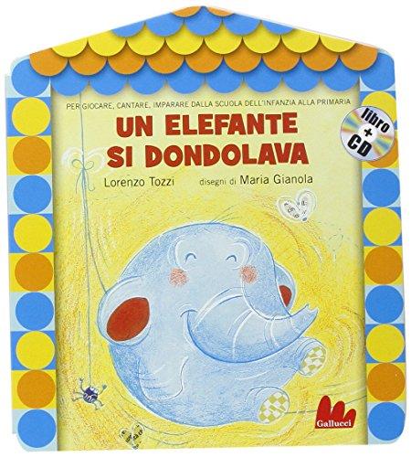Un elefante si dondolava. Con CD Audio