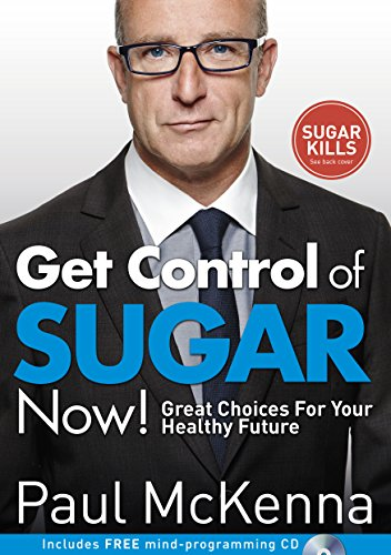 Get Control of Sugar Now!: Great Choices For Your Healthy Future