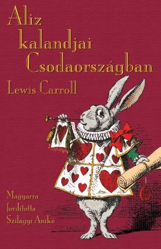 Aliz kalandjai Csodaországban: Alice's Adventures in Wonderland in Hungarian por Lewis Carroll