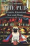 The Pub - 3 Frauen, Kleinkind, Koi und Mops - 3 Cocktails für Mrs. T und Fatma