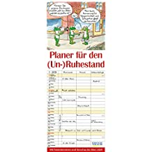Planer für den (Un-)Ruhestand 2019: Familienplaner mit 3 breiten Spalten. Familienkalender, lustiger Rentner-planer mit Ferienterminen, Vorschau bis März 2020 und tollen Extras. 19 x 47 cm.