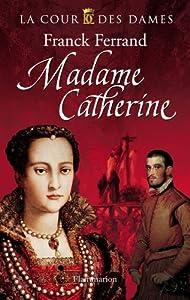"""Afficher """"La Cour des Dames n° 3 Madame Catherine"""""""