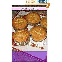 Mava Cake Lovers: Parsi Mawa Cake (Parsi Cuisine Book 6)