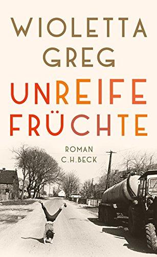 Buchseite und Rezensionen zu 'Unreife Früchte: Roman' von Wioletta Greg