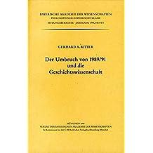 Der Umbruch von 1989/91 und die Geschichtswissenschaft: Vorgetragen am 9. Dezember 1994