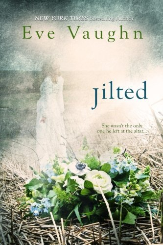 Jilted by Eve Vaughn (2016-04-04)