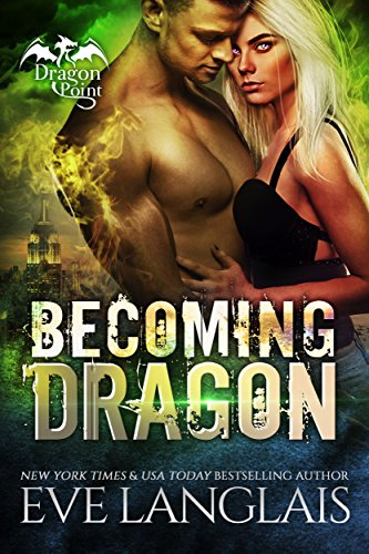Becoming Dragon (Dragon Point Book 1) by Eve Langlais