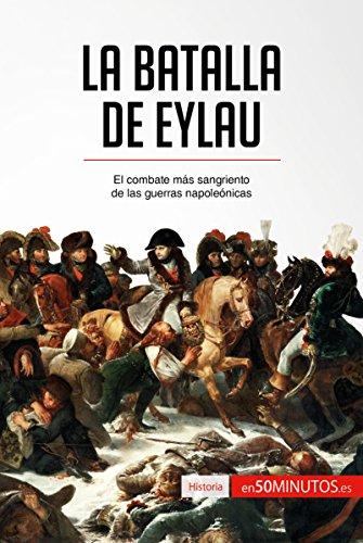 La batalla de Eylau: El combate más sangriento de las guerras napoleónicas (Historia) por 50Minutos.es