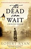 The Dead Can Wait (Dr Watson Thrillers)