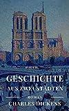 Geschichte aus zwei Städten: Vollständige deutsche Ausgabe von