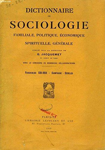 Dictionnaire de sociologie familiale, politique, économique, spirituelle, générale ; fascicules XXI-XXII : Campagne-Cercles.