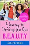 A Journey to Defining Your Own B.E.A.U.T.Y (English Edition)