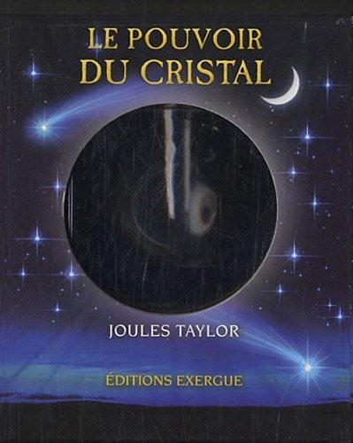 Le pouvoir du cristal : Dveloppez vos facults divinatoires de Joules Taylor (2 novembre 2010) Broch