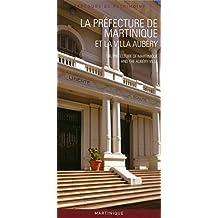 La préfecture de Martinique et la villa Aubéry