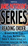 James Patterson Series List [Complete Book List and Series Reading Order]: Links to interviews, online resources, top facts. Women's Murder Club, Alex ... (Favorite Author Series Reading Order 1)
