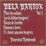 Pour Les Enfants Vol. 1 - Sur Le Folklore Hongrois : Chansons A Boire, Danse De L'oreiller, 15 Chant