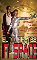 Butt Pirates in Space by Kiernana Kelly (2013-04-16)