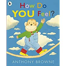 How Do You Feel? by Anthony Browne (2012-09-06)