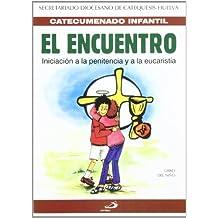 El encuentro - libro de actividades: Iniciación a la Penitencia y a la Eucaristía (Catecumenado infantil)