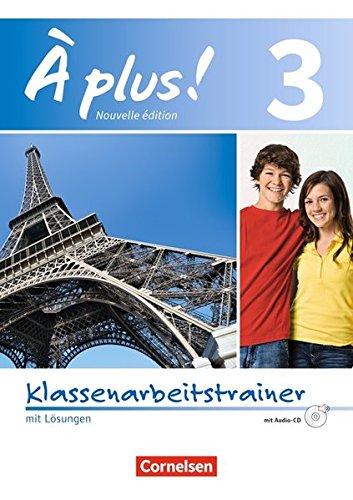 À plus ! - Nouvelle édition: Band 3 - Klassenarbeitstrainer mit Audio-CD: Mit Lösungen als Download (Band Französisch)