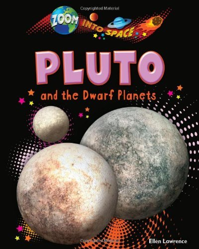 pluto-and-the-dwarf-planets-zoom-into-space-ruby-tuesday-books-by-ellen-lawrence-2013-08-06