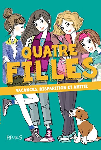 Vacances, disparition et amitié (Quatre filles) par Charlotte Grossetete