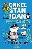 Onkel Stan und Dan und das ungeheuerlich ungew?hnliche Abenteuer