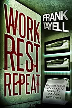 Work. Rest. Repeat.: Policing Post-Apocalyptic Britain by [Tayell, Frank]