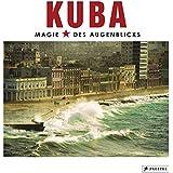 KUBA: Magie des Augenblicks