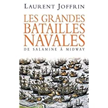 Les grandes batailles navales : De Salamine à Midway