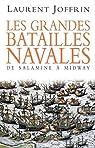 Les grandes batailles navales. De Salamine à Midway par Joffrin