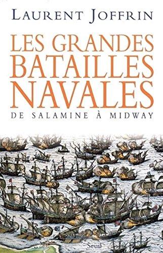 Les grandes batailles navales : De Salamine à Midway par Laurent Joffrin