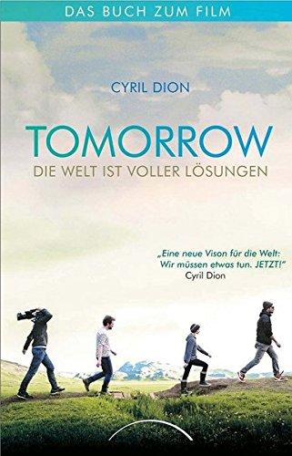 Tomorrow - Die Welt ist voller Lösungen: Das Buch zum Film