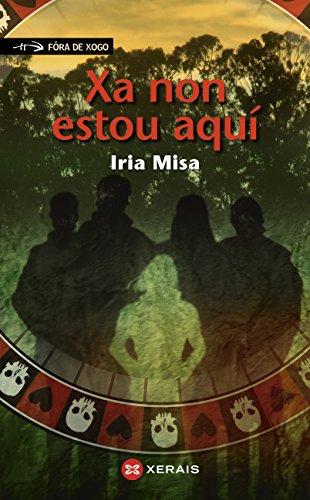 Xa non estou aquí (Infantil E Xuvenil - Fóra De Xogo E-Book) (Galician Edition)
