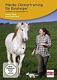 Pferde-Clickertraining für Einsteiger: Erziehen und gymnastizieren