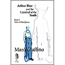 Arthur Blue and the Carnival of the South: Tales of Ma Quero - Book 1