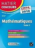 Hatier Concours CRPE 2018 - Mathématiques tome 1 - Epreuve écrite d'admissibilité (Epreuves écrites d'admissibilité) (French Edition)