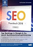 SEO Praxisbuch 2018: Top Rankings in Google & Co. durch