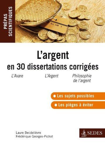 L'argent en 30 dissertations corrigées - Prépas scientifiques