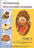 La technologie en boulangerie pâtisserie Bac Professionnel boulanger pâtissier 2e situation - Tome 3