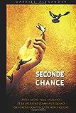 seconde chance nous avons tous deux vies et la deuxi?me commence quand on se rend compte qu on n en a qu une