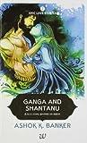 Epic Love Stories 2   Ganga  Shantanu