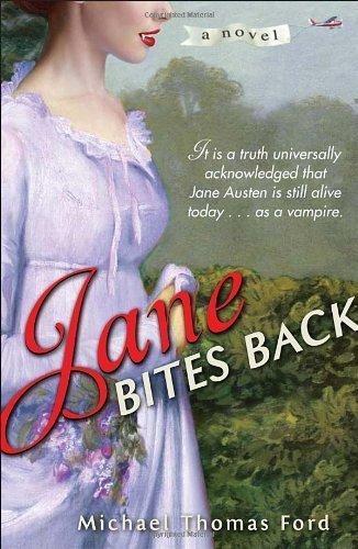 Jane Bites Back: A Novel Original Edition by Ford, Michael Thomas published by Ballantine Books (2009)
