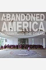 Abandoned America: Dismantling the Dream (Carpet Bombing Culture) Gebundene Ausgabe