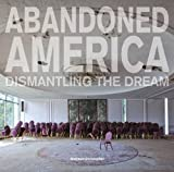 Christopher Matthew abandoned America : dismantling the dream