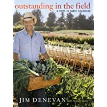 Outstanding in the Field: A Farm to Table Cookbook by Jim Denevan (2008-06-03)