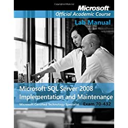 Exam 70–432 Microsoft SQL Server 2008 Implementation and Maintenance