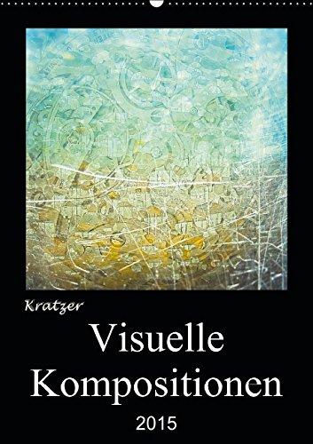 Visuelle Kompositionen (Wandkalender 2015 DIN A2 hoch): Kalender, mit 13 fantasievoll gestalteten Fotokunstwerken (Monatskalender, 14 Seiten) (Visuelle Komposition)